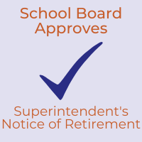 PRESS RELEASE: School Board Approves Superintendent's Notice of Retirement